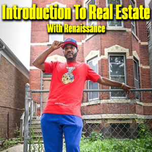 Introduction to Real Estate w/ Renaissance